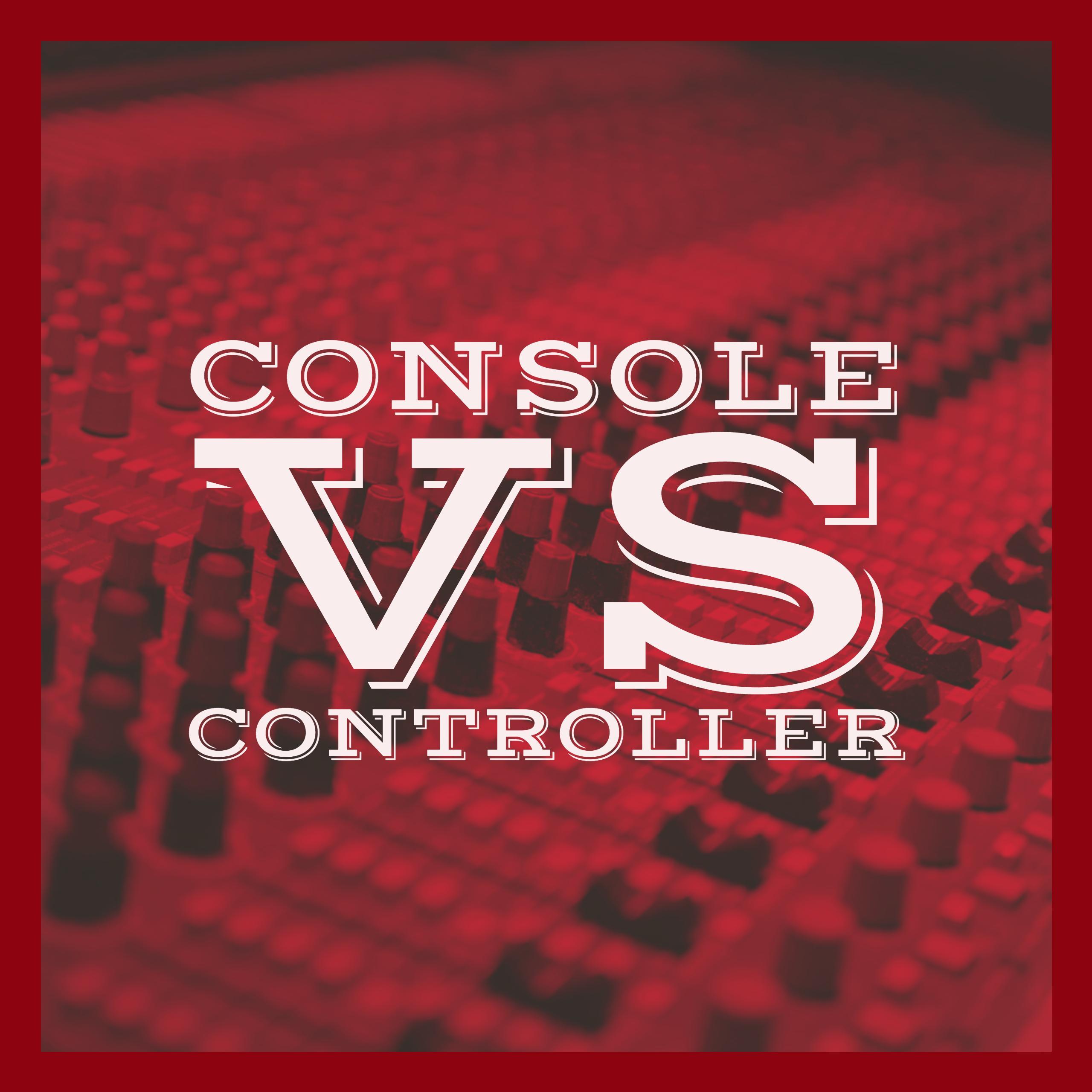 console-vs-controller